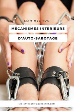 Eliminez vos mécanismes intérieurs d'auto-sabotage