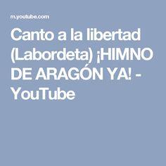 Canto a la libertad (Labordeta)  ¡HIMNO DE ARAGÓN  YA! - YouTube