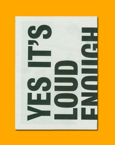 Yes It's Loud Enough   Typography in Print