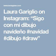 """Laura Gariglio on Instagram: """"Sigo con mi dibujo navideño #navidad #dibujo #draw"""""""