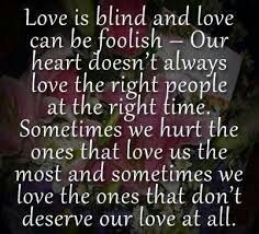 Love is blind and it'll take over your mind. What you think is love is really not. You need to elevate and find. Giving Up On Love Quotes, Life Quotes Love, Quotes To Live By, Love Images, Famous Quotes, Best Quotes, Quotes Quotes, Truth Quotes, Random Quotes