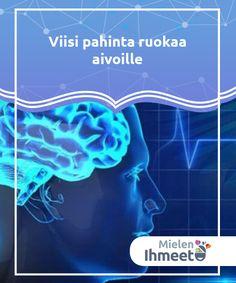 Viisi pahinta ruokaa aivoille   Aivojen terveys riippuu monista eri tekijöistä, joista tärkeimmät kaksi ovat liikunta ja hapensaanti. Mutta syömällämme ruoalla on myös suuri merkitys: ruoka joko antaa tai ottaa pois aineita, jotka vaikuttavat suoraan aivojemme toimintaan. Joko