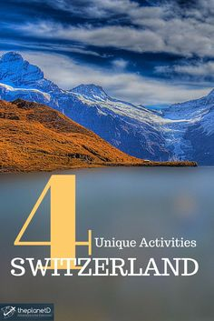Switzerland is a modern, efficient country that is a leader in adventure travel. Here are Four Unique Things to do in Switzerland | The Planet D: Adventure Travel Blog: