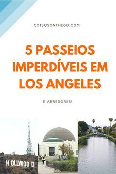 Vai para LA e está procurando dicas do que fazer? Confira no post uma lista com 5 passeios imperdíveis em Los Angeles e arredores para você incluir no roteiro da sua viagem pela Califórnia!