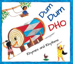 Dum Dum Dho, a collection of Indian rhymes for children