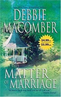 This Matter of Marriage  This is my favorite Debbie Macomber book.  I have the old cover.