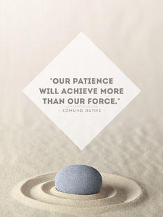 "Frases e inspiración.: ""Our patiencewill achieve morethan our force.""- Edmund Burke __ También te pueden interesar: Frases de InteligenciaFrases de vidaFrases de amor"