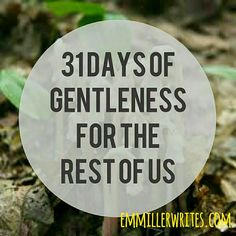"""A gentle answer turns away wrath, but a harsh word stirs up anger."" – Proverbs 15:1 #GentlenessForTheRestOfUs"
