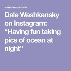 "Dale Washkansky on Instagram: ""Having fun taking pics of ocean at night"" Ocean At Night, Have Fun, Instagram, Art, Art Background, Kunst, Performing Arts, Art Education Resources, Artworks"