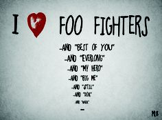 i love foo fighters - oh yeah!