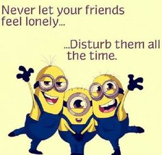 Minions Quotes Top 370 Funny Quotes With Pictures Sayings Funny Minion . Top 25 Minion Quotes and Sayings - Funny Minions Memes . Best Friend Quotes, Best Quotes, Funny Quotes, Funny Memes, Hilarious, Memes Humor, Friend Sayings, Beautiful Friend Quotes, Cartoon Quotes