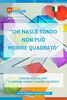 """""""Chi Nasce Tondo Non Può Morire Quadrato"""" is a popular Italian idiomatic expression to learn: read more about it and have a look at the examples. Idiomatic Expressions, Learning Italian, Change, Reading, Learn Italian Language, Reading Books"""