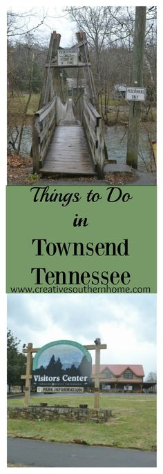 The Swinging bridge, Heritage Center plus other things to do in Townsend Tennessee.  http://www.creativesouthernhome.com
