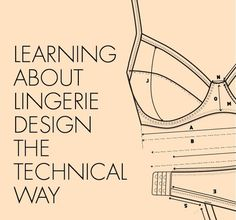 Information on How to become a lingerie designer, and run your own label. Design your own bra with lingerie sewing tutorials, advice and techniques. Lingerie tech packs and advice to design lingerie in your right bra size. Corset Sewing Pattern, Bra Pattern, Bikini Pattern, Sewing Bras, Sewing Lingerie, Clothing Patterns, Sewing Patterns, Dress Design Drawing, Diy Wardrobe