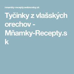 Tyčinky z vlašských orechov - Mňamky-Recepty.sk