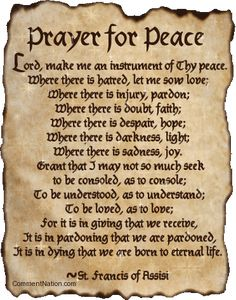 Prayer for Peace by St Francis of Assisi Prayer For Peace, God Prayer, Power Of Prayer, Daily Prayer, Peace Poems, Sinners Prayer, Prayer Verses, Prayer Room, Prayer Quotes