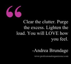 Lighten the load #clutter #purge  www.ProfessionalOrganizerAZ.com