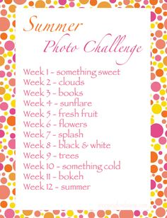 Summer photo challenge...I pretty much failed when I tried to do the February photo challenge, but I WILL be doing this one. It looks fun, and once a week is a little easier for a busy schedule :)