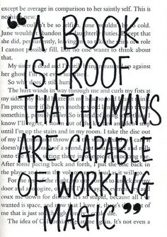 A book is proof that humans are capable of working magic