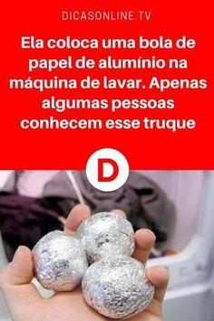 Papel de aluminio | Ela coloca uma bola de papel de alumínio na máquina de lavar. Apenas algumas pessoas conhecem esse truque