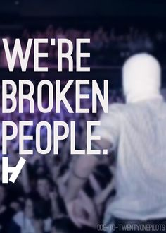 We are broken people #carradio #21pilots