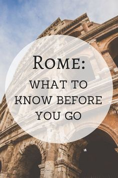 What to know before you go to Rome, Italy. Rome is a magical, ancient city. It is hard not to gawk at the ancient ruins and marvel at the history all around you. I made a list of all the things that I think you should know before you book that flight to Rome, so you can have an amazing time!
