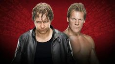 Dean Ambrose vs. Chris Jericho