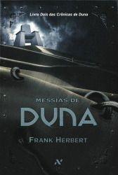 Título: Messias de Duna Título original: Dune Messiah Autor: Frank Herbert Publicação: 2012; originalmente, 1969 Número de páginas: 216 páginas Editora: Aleph ISBN: 9788576571162 Messias de Duna é ...