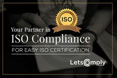 ISO Compliance For Easy Certification Contact us:- www.letscomply.com Or call us at:- 91+ 9717070500