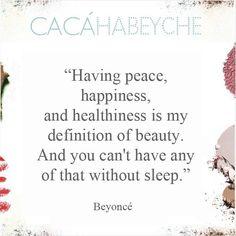 """""""Ter paz, felicidade e saúde é a minha definição de beleza. E você não pode ter nada disso sem dormir!"""" https://instagram.com/p/8Mi9jBiMCj/?taken-by=cacahabeyche"""