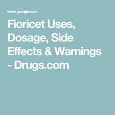 Fioricet Uses, Dosage, Side Effects & Warnings - Drugs.com