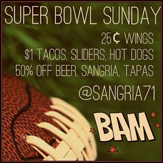 #Sangria71 #superbowlsunday #greatdeals #greatfood #greatdrinks #greatcompany #bam