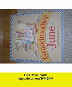 Grandmother June (9780811429573) Gus Gedatus, Judith DuFour Love , ISBN-10: 0811429571  , ISBN-13: 978-0811429573 ,  , tutorials , pdf , ebook , torrent , downloads , rapidshare , filesonic , hotfile , megaupload , fileserve
