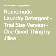 Homemade Laundry Detergent - Trial Size Version - One Good Thing by Jillee