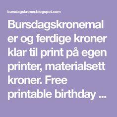Bursdagskronemaler og ferdige kroner klar til print på egen printer, materialsett kroner. Free printable birthday crown templates