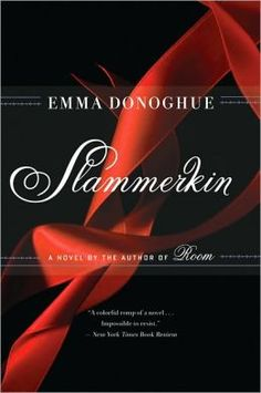 "Slammerkin, one of my all-time top 5 books, has been reissued following the success of Donoghue's ""Room"""