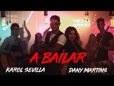 Karol Sevilla I A Bailar I Ft. Dany Martins - YouTube