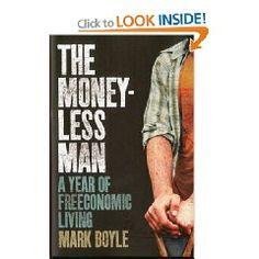 The Moneyless Man: A Year of Freeconomic Living