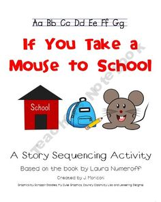 Back to School Sequencing Activity-If You Take a Mouse to School