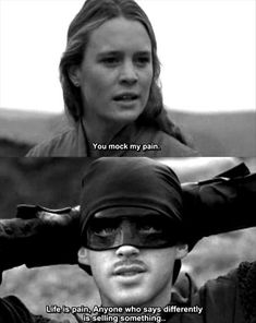 the princess bride quotes. this is like the best quote ever.  SO TRUE.