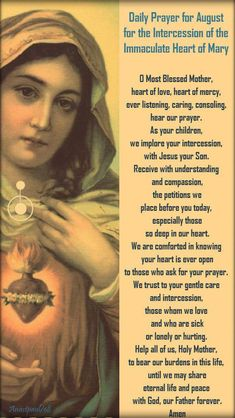 daily prayer for august for the intercession of the imm heart of mary - o most blessed mother, heart of love, heart of mercy - 1 august 2018 Prayers To Mary, Novena Prayers, Special Prayers, Prayers For Healing, Catholic Prayers Daily, Catholic Quotes, Greg Olsen, Blessed Mother Mary, Mother Heart