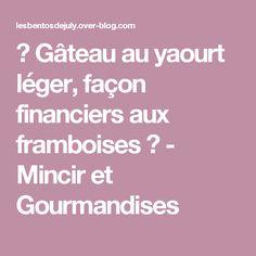 ♥ Gâteau au yaourt léger, façon financiers aux framboises ♥ - Mincir et Gourmandises
