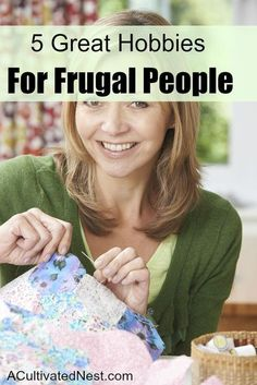 5 Great Hobbies for Frugal People - While it's true that a lot of hobbies can be expensive, not all of them are. In fact, some of them can actually help you in your quest to save money, or can make you money.  See if your hobbies  are on the list! Frugal Living Ideas Frugal Living Tips #frugal