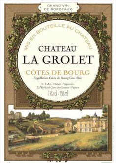 Wine & Cork: {Wine Label} Chateau La Grolet & Peybonhomme, France