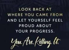Thursday motivation : Apply this to everything & Be proud of your progress . Thursday motivation : Apply this to everything & Be proud of your progress . You are killing it : : Great Inspirational Quotes, Great Quotes, Motivational Quotes, Funny Quotes, Be Awesome Quotes, Qoutes, I'm Awesome, Super Quotes, Quotes Quotes