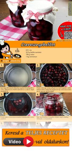Cseresznyebefőtt recept elkészítése videóval Creamy Mushroom Soup, Mushroom Soup Recipes, Canned Cherries, Cherry Recipes, Hungarian Recipes, Vegetable Drinks, Healthy Eating Tips, Mellow Yellow, Food Menu