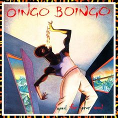 Oingo Boingo - good for your soul