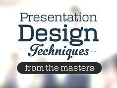 bekij voordat je weer een presentatie maakt!!  Presentation Design Techniques from the Masters by @slidecomet