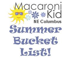 2014 Summer Bucket List - Fun Things to See and Do Around Columbus, Ohio | NE Columbus Macaroni Kid