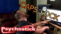 CAPS LOCK BY PSYCHOSTICK